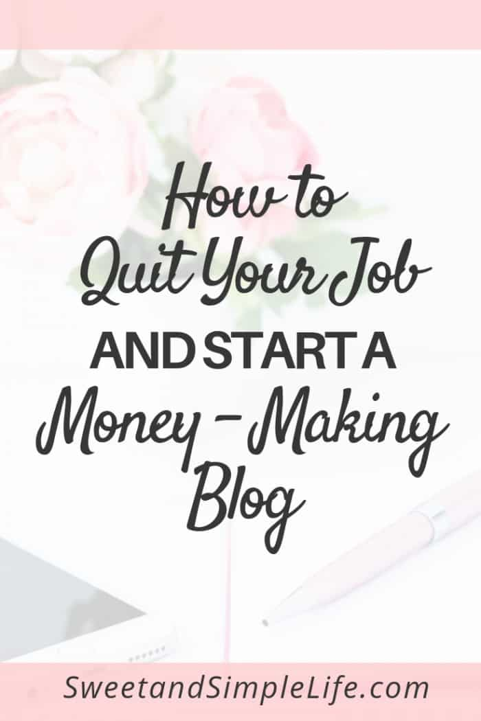 How to quit your day job and start a money making blog