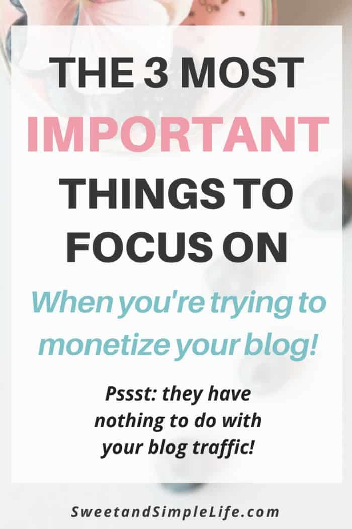 3 things you need to focus on to monetize your blog