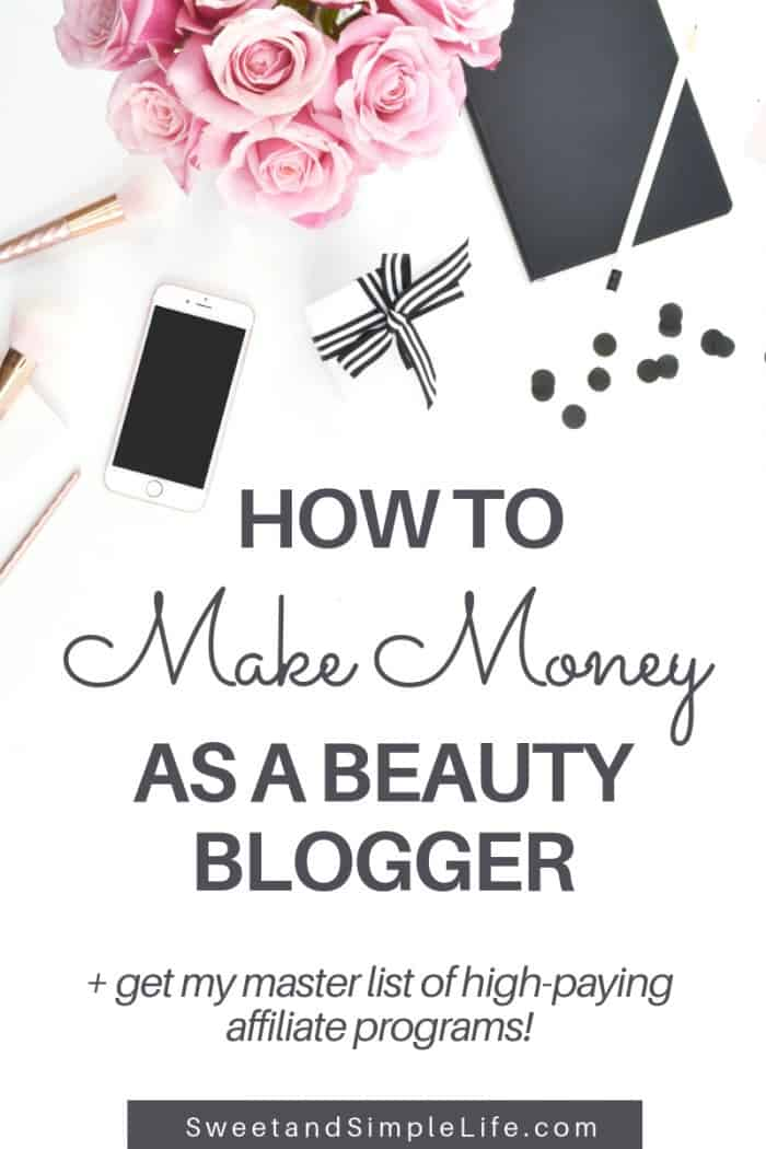 How to Make Money as a Beauty Blogger | This pin leads to an article that covers everything you need to know about making money from your beauty blog. It includes a huge list of the best and highest paying affiliate programs for beauty bloggers. Enjoy!