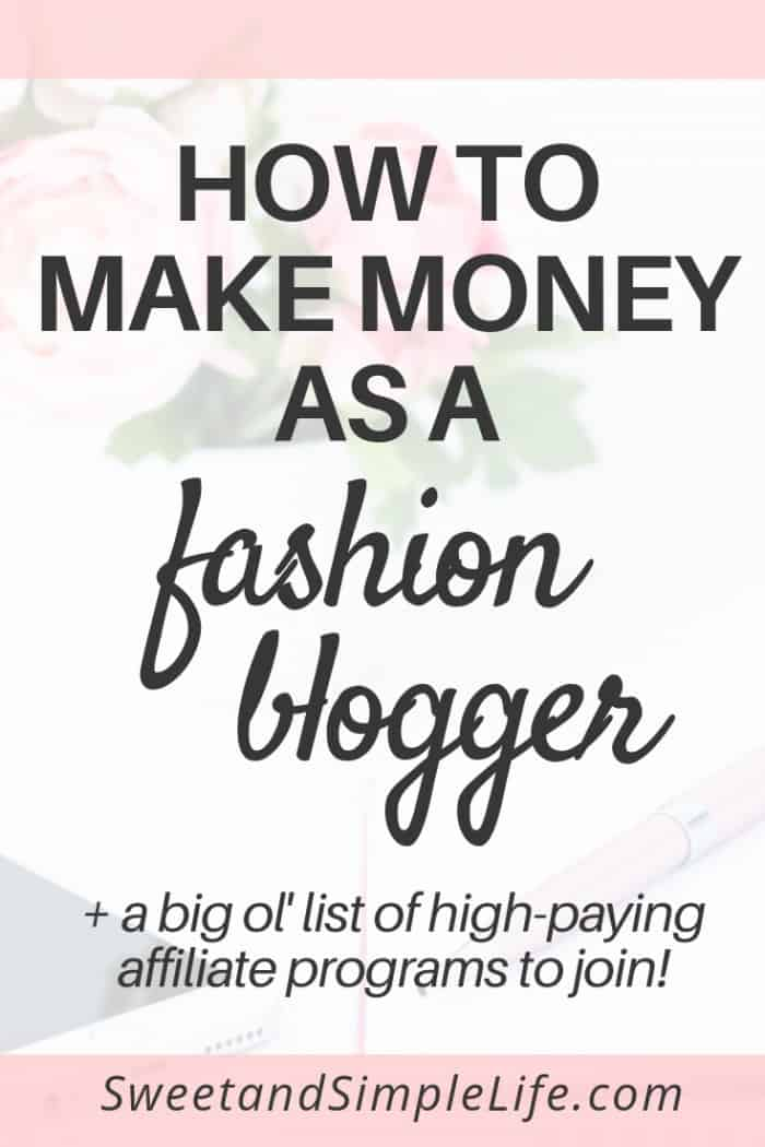 How to Make Money as a Fashion Blogger | This blog post covers everything you need to know about affiliate marketing, affiliate networks, affiliate programs, and the commissions you earn from promoting fashion products.