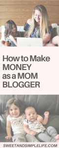 How to make money from your mom blog, everything you need to know!
