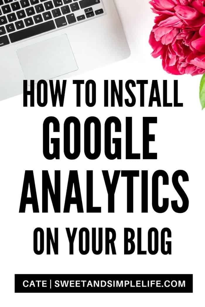 Flatlay image with laptop and flowers on white desk and text overlay that says 'How to Install Google Analytics on Your Blog'