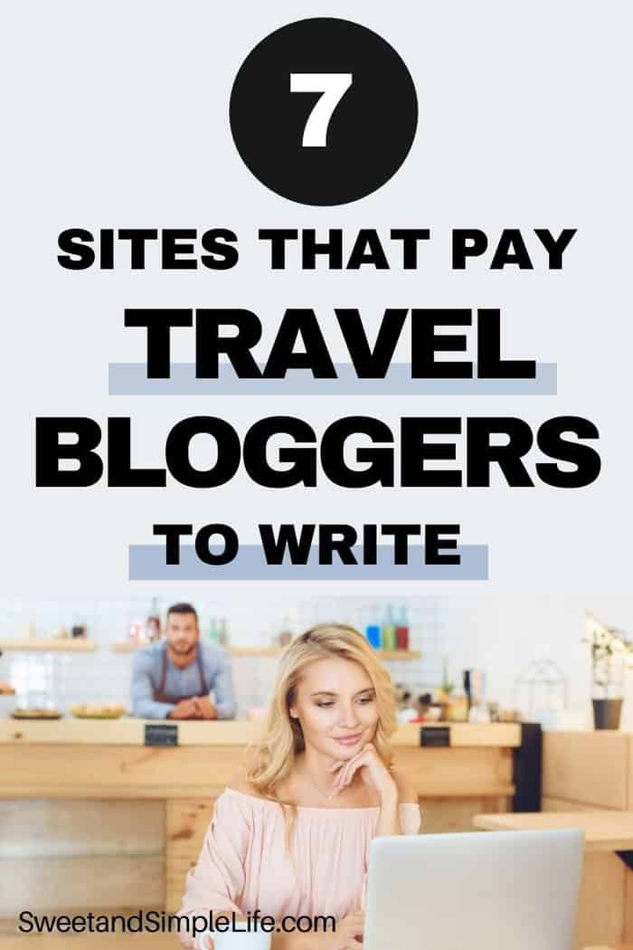 Image with blonde woman sitting at table with her laptop, text overlay says 7 sites that pay travel bloggers to write